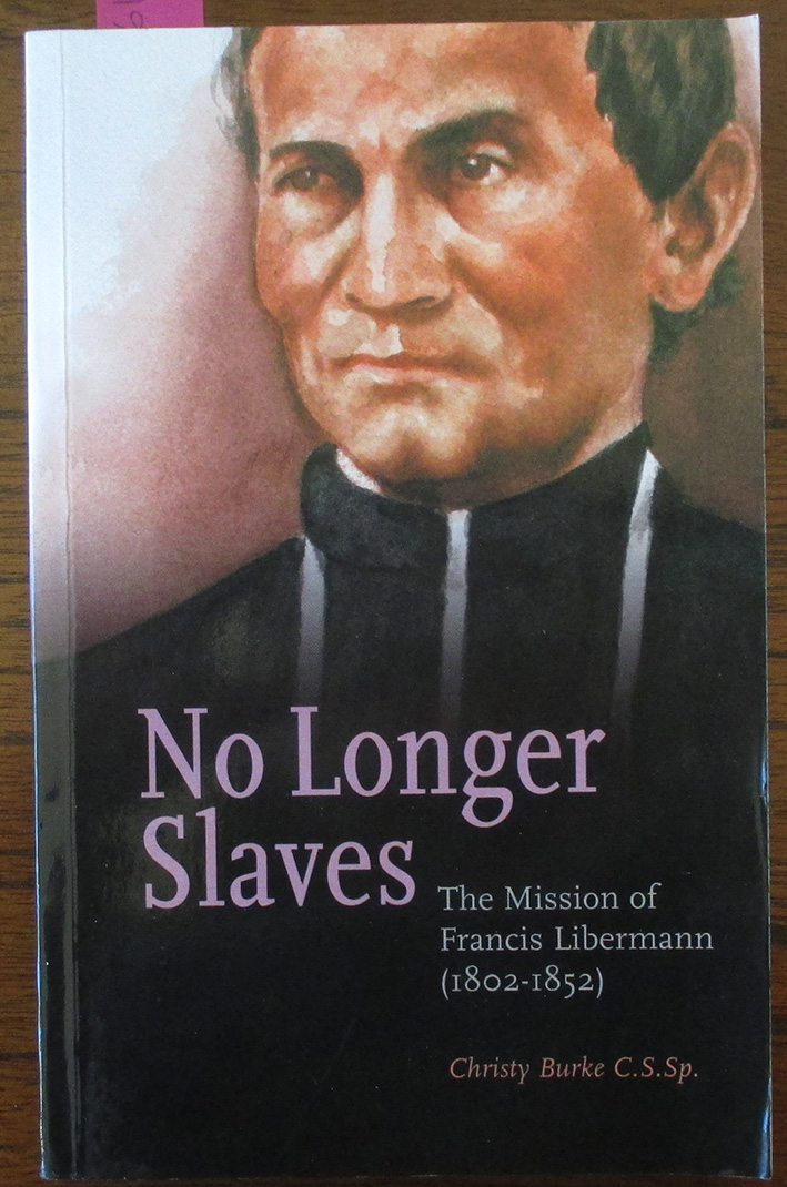 Image for No Longer Slaves: The Mission of Francis Libermann (1802-1852)