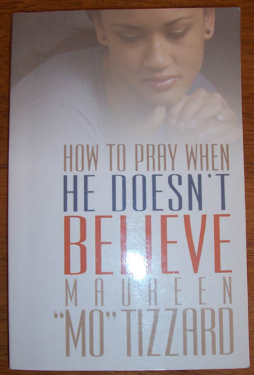 Image for How to Pray When He Doesn't Believe