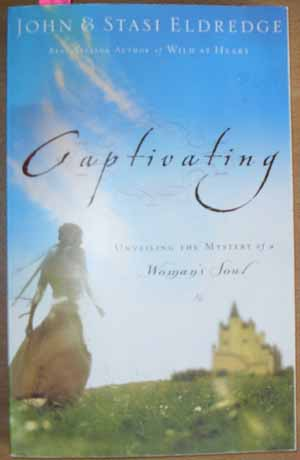 Image for Captivating: Unveiling the Mystery of a Woman's Soul