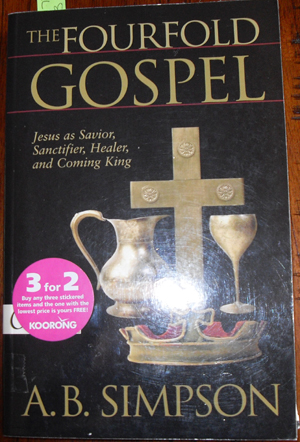 Image for Fourfold Gospel, The: Jesus as Savior, Sanctifier, Healer, and Coming King