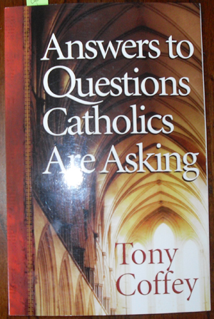 Image for Answers to Questions Catholics Are Asking
