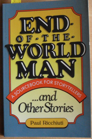 Image for End of the World Man: A Sourcebook for Storytellers....and Other Stories