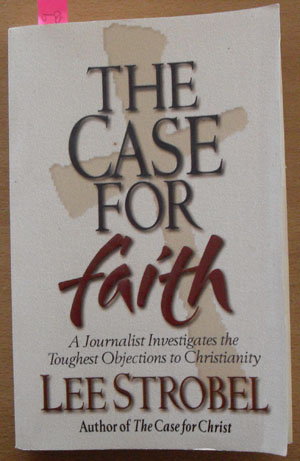 Image for Case for Faith, The: A Journalist Investigates the Toughest Objections to Christianity