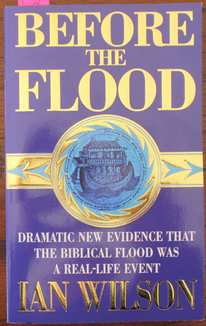 Image for Before the Flood: Dramatic New Evidence That the Biblical Flood Was a Real-Life Event