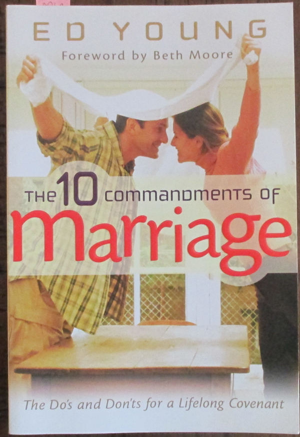 Image for 10 Commandments of Marriage, The: The Do's and Don'ts For a Lifelong Covenant