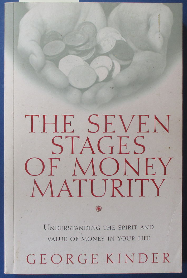 Image for Seven Stage of Money Maturity, The: Understanding the Spirit and Value of Money in Your Life