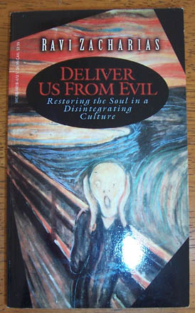 Image for Deliver Us From Evil: Restoring the Soul in a Disintegrating Culture