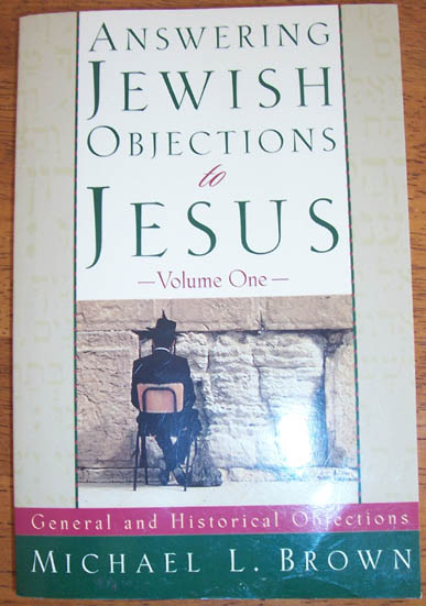 Image for Answering Jewish Objections to Jesus - Volume One - General and Historical Objections