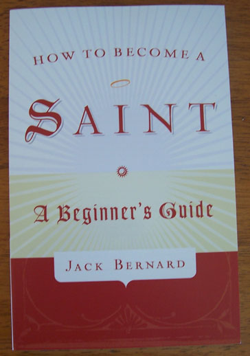 Image for How to Become a Saint: A Beginner's Guide