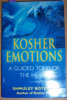 Image for Kosher Emotions: A Guided Tour of the Heart