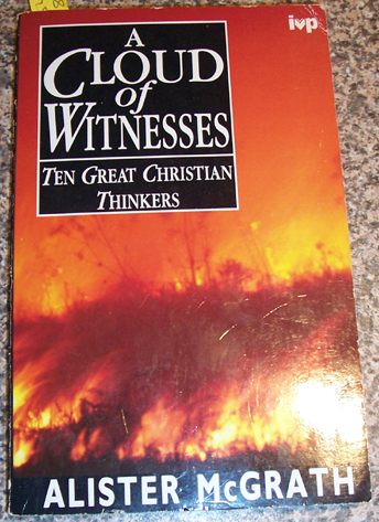 Image for Cloud Of Witnesses, A: Ten Great Christian Thinkers