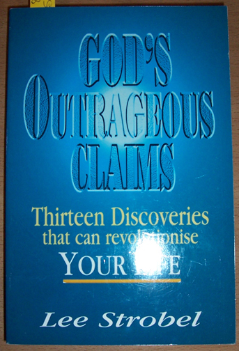 Image for God's Outrageous Claims: Thirteen Discoveries That Can Revolutionise Your Life