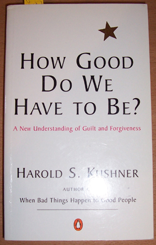 Image for How Good Do We Have to Be?: A New Understanding of Guilt and Forgiveness