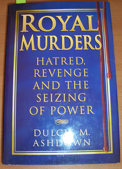 Image for Royal Murders: Hatred, Revenge and the Seizing of Power
