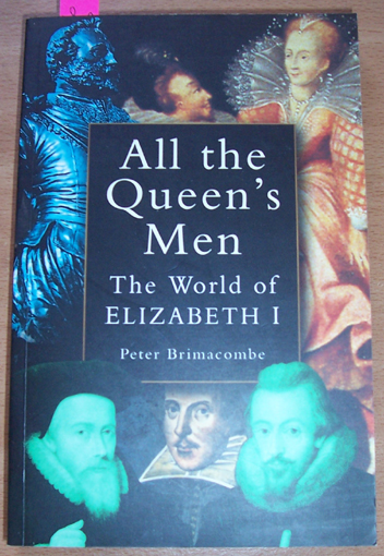 Image for All the Queen's Men: The World of Elizabeth I