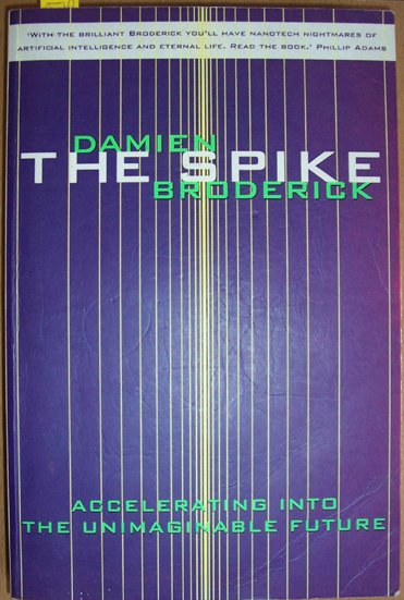 Image for Spike, The: Accelerating Into the Unimaginable Future