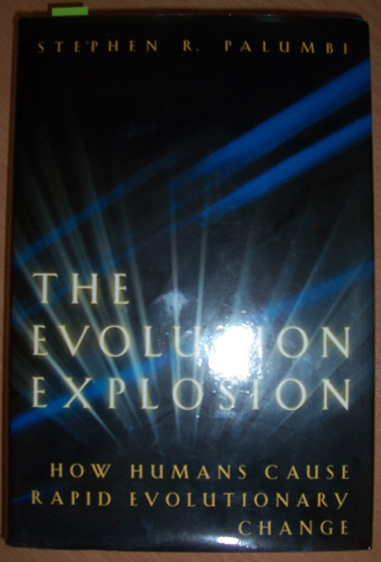 Image for Evolution Explosion, The: How Humans Cause Rapid Evolutionary Change