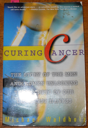 Image for Curing Cancer: The Story of the Men and Women Unlocking the Secrets of Our Deadliest Illness