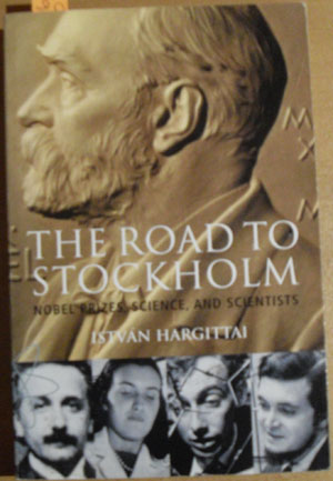 Image for Road to Stockholm, The: Nobel Prizes, Science, and Scientists