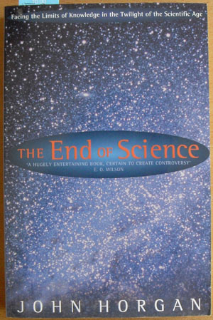 Image for End of Science, The: Facing the Limits in the Twilight of the Scientific Age