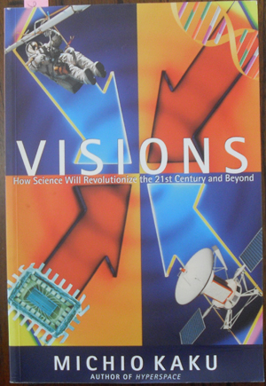 Image for Visions: How Science Will Revolutionize the 21st Century and Beyond