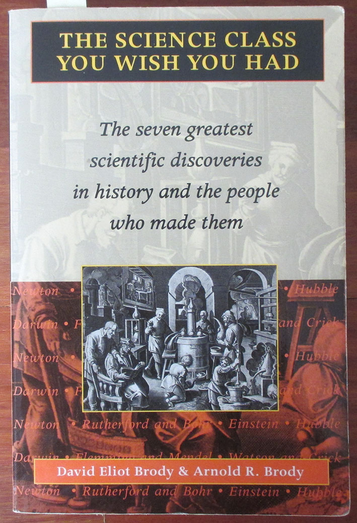 Image for Science Class You Wish You Had, The: The Seven Greatest Scientific Discoveries in History and the People Who Made Them