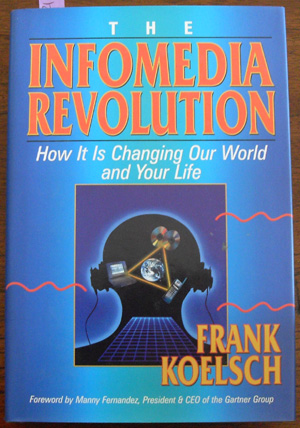 Image for Infomedia Revolution, The: How It Is Changing Our World and Your Life