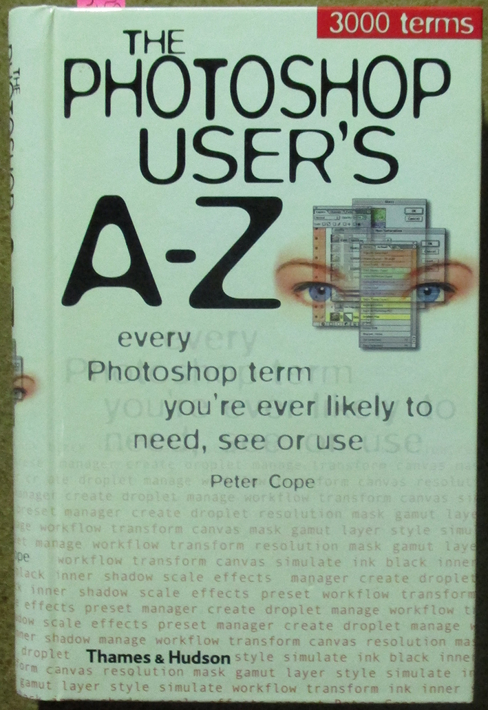 Image for Photoshop User's A-Z, The: Every Photoshop Term You're Ever Likely to Need, See or Use