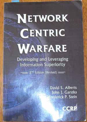 Image for Network Centre Warfare: Developing and Leveraging Information Superiority