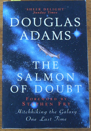 Image for Salmon of Doubt, The: Hitchhiking the Galaxy One Last Time