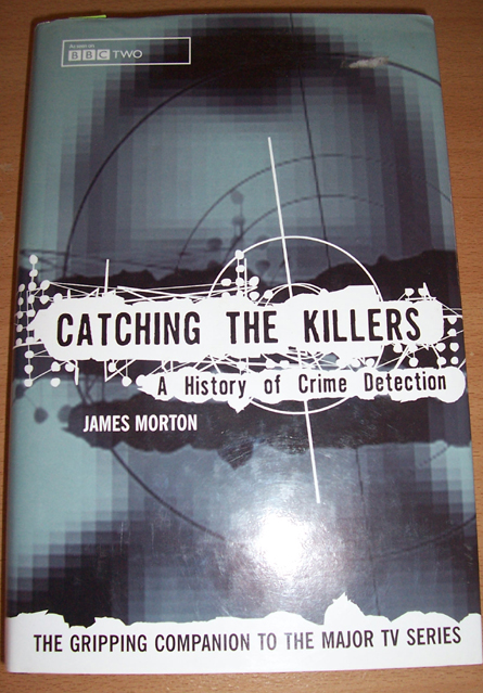 Image for Catching the Killers: A History of Crime Detection