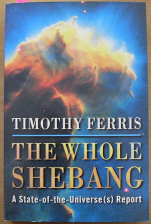 Image for Whole Shebang, The: A State-of-the-Universe(s) Report