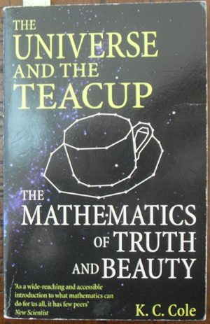 Image for Universe and the Teacup, The: The Mathematics of Truth and Beauty