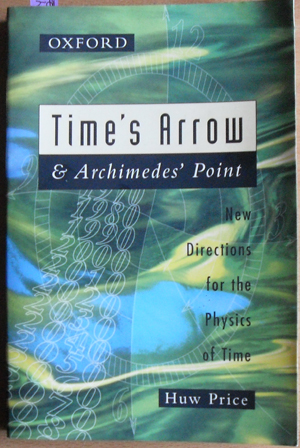 Image for Time's Arrow and Archimedes' Point: New Directions for the Physics of Time