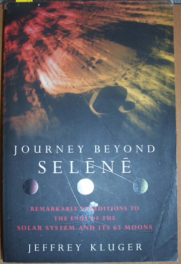 Image for Journey Beyond Selene: Remarkable Expeditions to the Solar System's 63 Moons