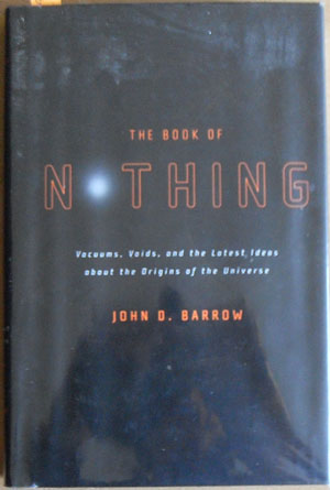 Image for Book of Nothing, The: Vacuums, Voids, and the Latest Ideas About the Origin of the Universe