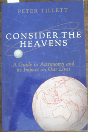 Image for Consider the Heavens: A Guide to Astronomy and Its Impact on Our Lives