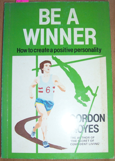 Image for Be A Winner: How to Create a Positive Personality
