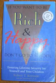 Image for If You Want to Be Rich and Happy Don't Go to School: Ensuring Lifetime Security for Yourself and Your Children
