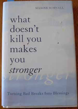 Image for What Doesn't Kill You Makes You Stronger: Turning Bad Breaks Into Blessings