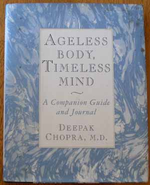 Image for Ageless Body, Timeless Mind: A Companio Guide and Journal