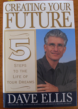 Image for Creating Your Future: 5 Steps to the Life of Your Dreams