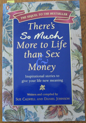 Image for There's So Much More to Life Than Sex & Money