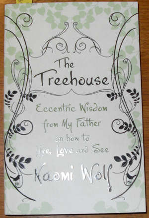 Image for Treehouse, The: Eccentric Wisdom from My Father on How to Live, Love and See