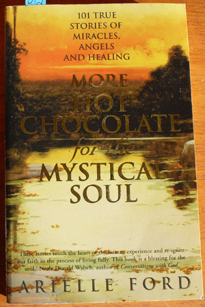 Image for More Chocolate for the Mystical Soul: 101 True Stories of Miracles, Angels and Healing