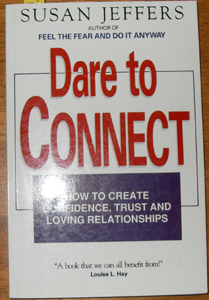 Image for Dare to Connect: How to Create Confidence, Trust and Loving Relationships