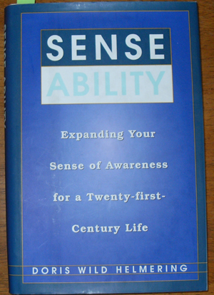 Image for Sense Ability: Expanding Your Sense of Awareness for a twenty-first-Century Life