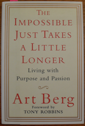 Image for Impossible Just Takes a Little Longer, The: Living with Purpose and Passion