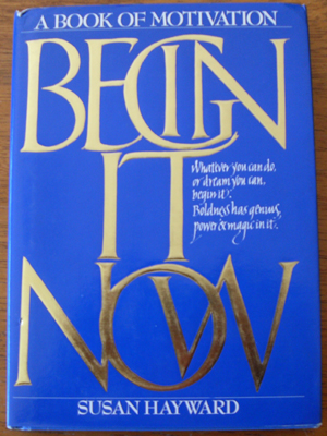 Image for Begin it Now: A Book of Motivation