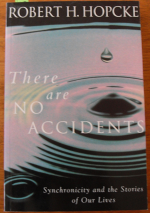Image for There are No Accidents: Synchronicity and the Stories of Our Lives